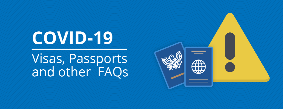 Visas, Passports, and other FAQs During COVID-19