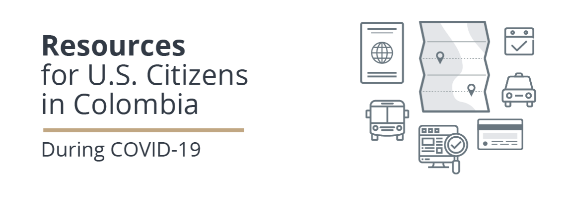 Resources for U.S. Citizens in Colombia During COVID-19