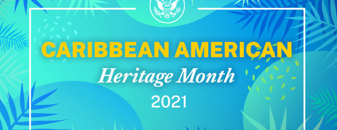 A Proclamation on National Caribbean-American Heritage Month, 2021