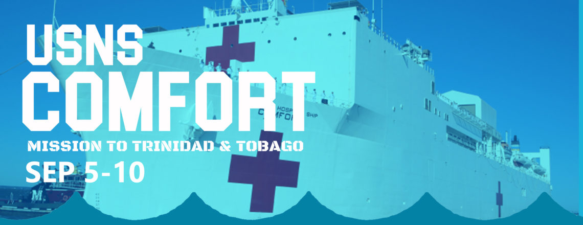 USNS Comfort Free Medical Clinics in T&T September 5-10