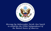 Message by Ambassador Lynch to celebrate 244th Independence of the United States