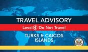 Travel Advisory – Level 4 – TCI