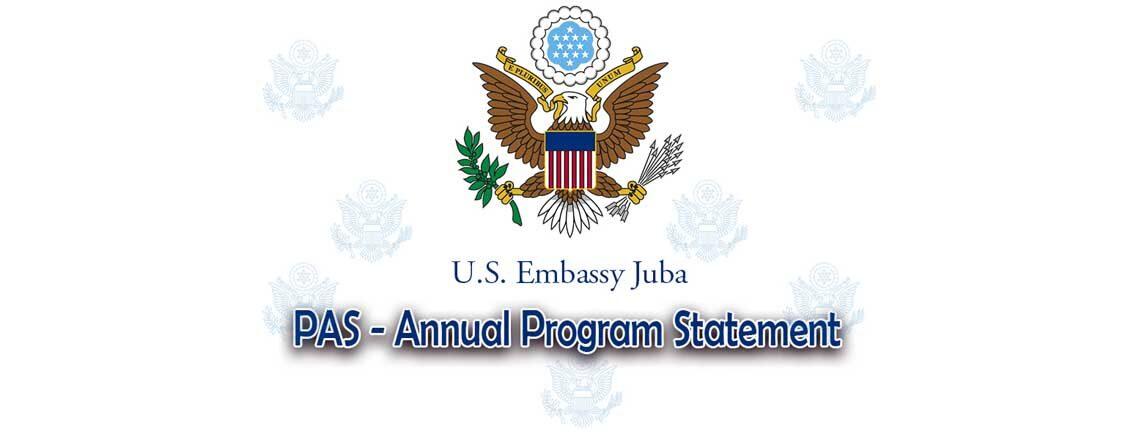 Notice of Funding Opportunity – U.S. Embassy Juba PAS Annual Program Statement