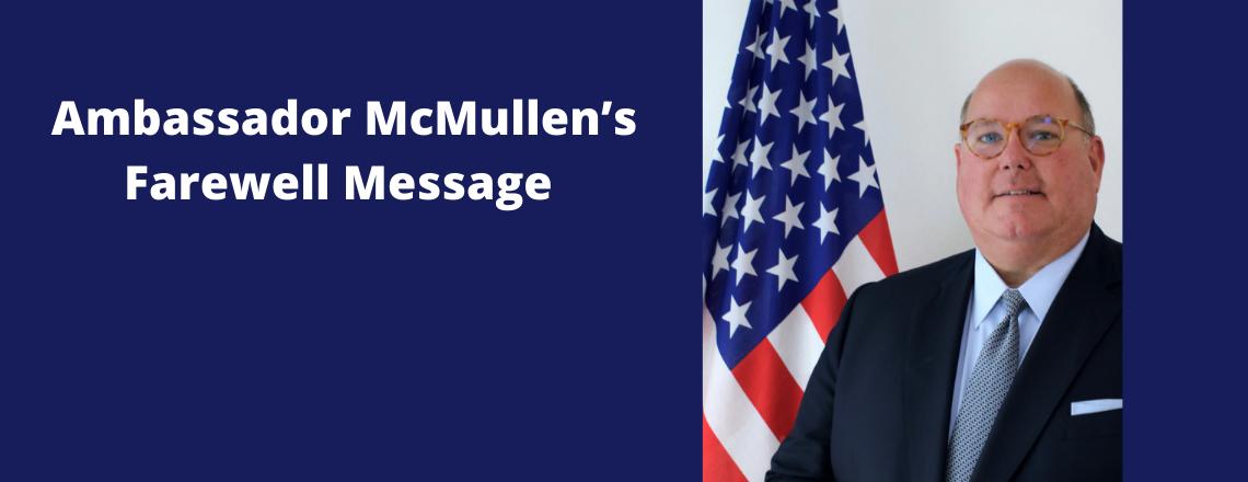 Ambassador McMullen's Farewell Message