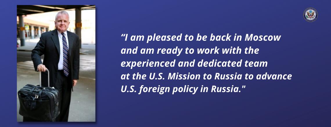 U.S. Ambassador to the Russian Federation John J. Sullivan has returned to Moscow