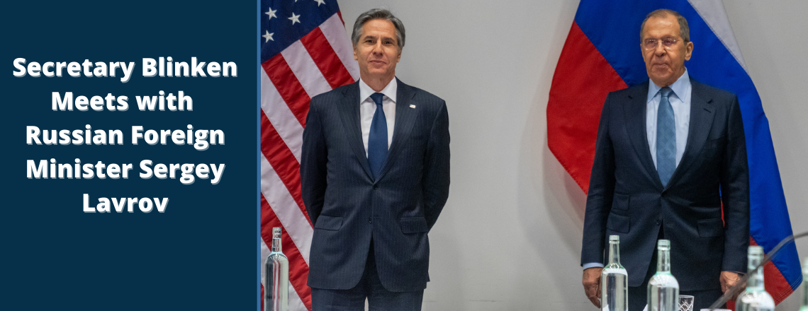 Secretary Blinken's Meeting with Russian Foreign Minister Lavrov