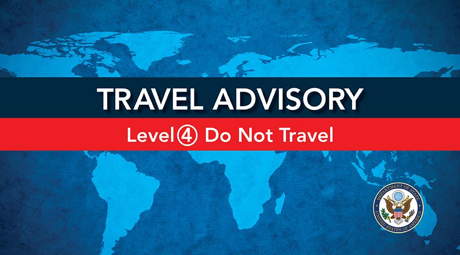 Travel Advisory Level 4