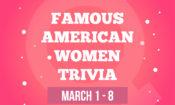 Famous American Women Trivia
