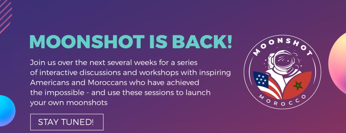 Moonshot is back!