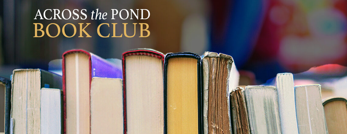Across the Pond Book Club – April Selection