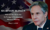 Secretary of State Blinken travel to the United Kingdom, May 3-5, 2021