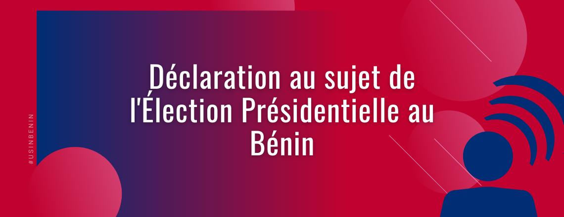 Déclaration de l'Ambassade des Etats-Unis au sujet de l'Élection Présidentielle au Bénin