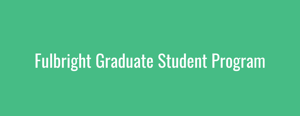 2020-2021 Fulbright Graduate Student Program