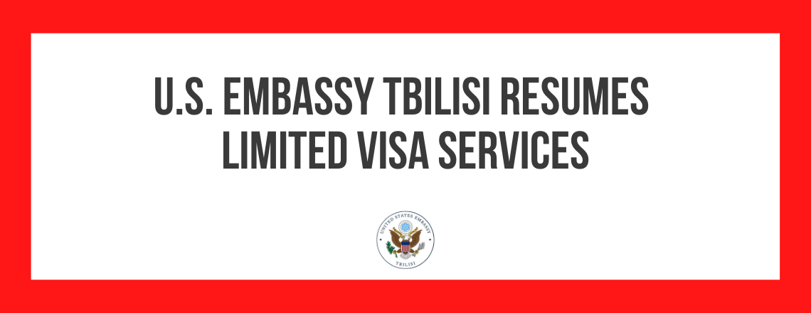 U.S. Embassy Tbilisi Resumes Limited Visa Services