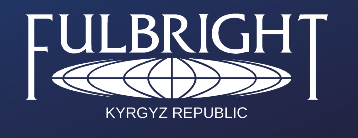 Fulbright Foreign Student Program in Kyrgyzstan