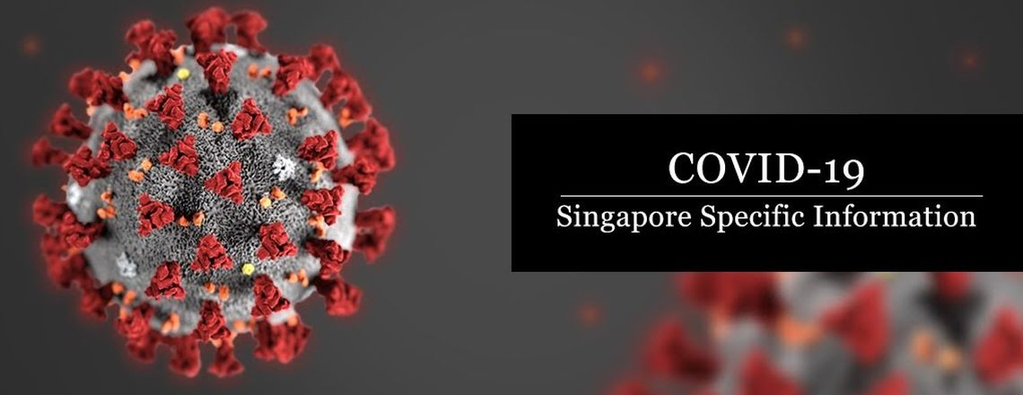 COVID-19 Singapore Specific Information