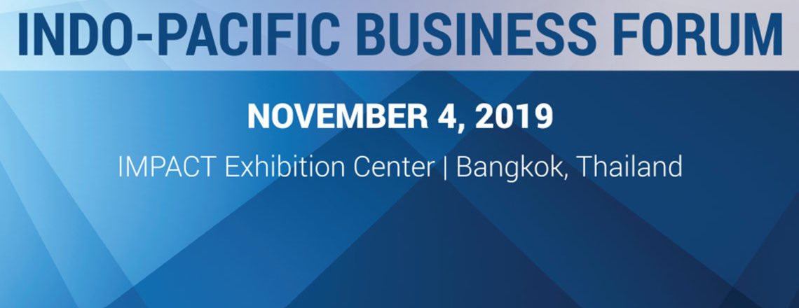 Indo-Pacific Business Forum 2019 Showcases Enduring U.S. Commitment to the Region