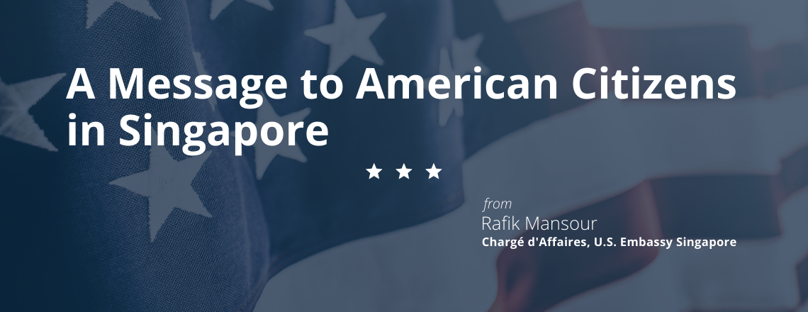 A Message to American Citizens in Singapore