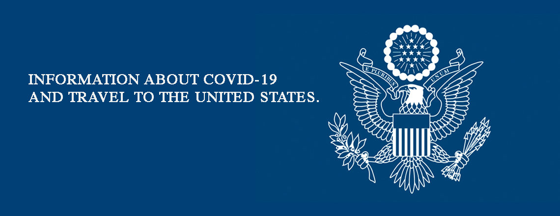 Updated information on COVID-19 and travel to the United States
