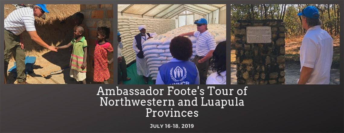 U.S. Ambassador Foote Visits Luapula and North-Western Provinces