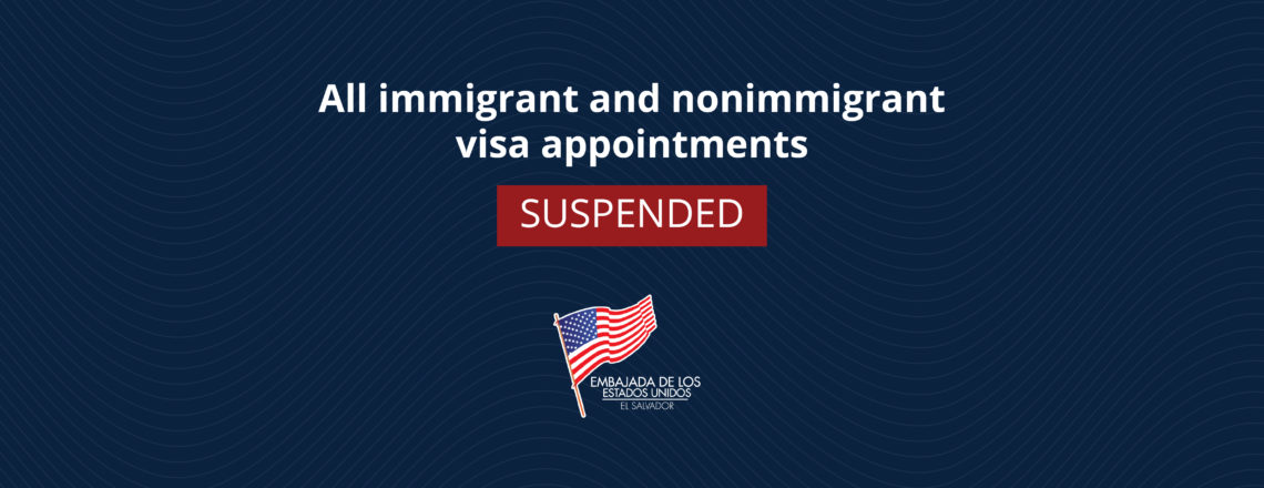 U.S. Embassy suspends immigrant and nonimmigrant visa appointments