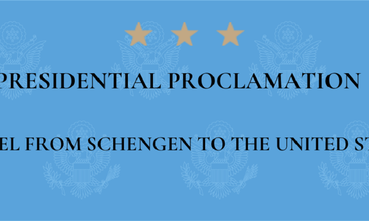 Presidential Proclamation: Travel from Schengen to the United States