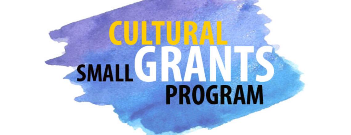Cultural Small Grants Program (Deadline: February 20, 2020)