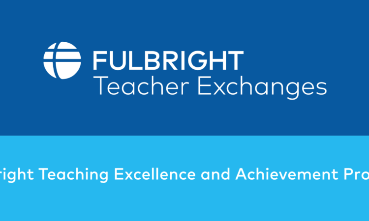 Fulbright Teaching Excellence and Achievement Program (Fulbright TEA) 2021-2022
