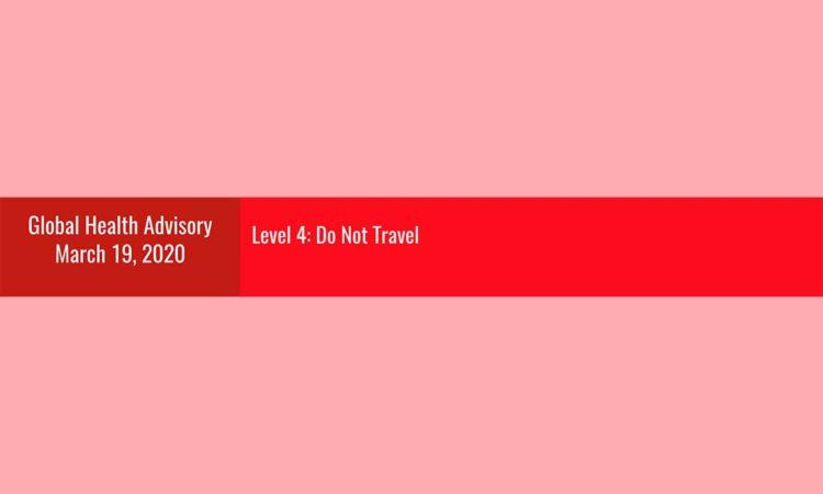 Aviso de Salud Global Nivel 4 - No viaje - 19 de marzo de 2020