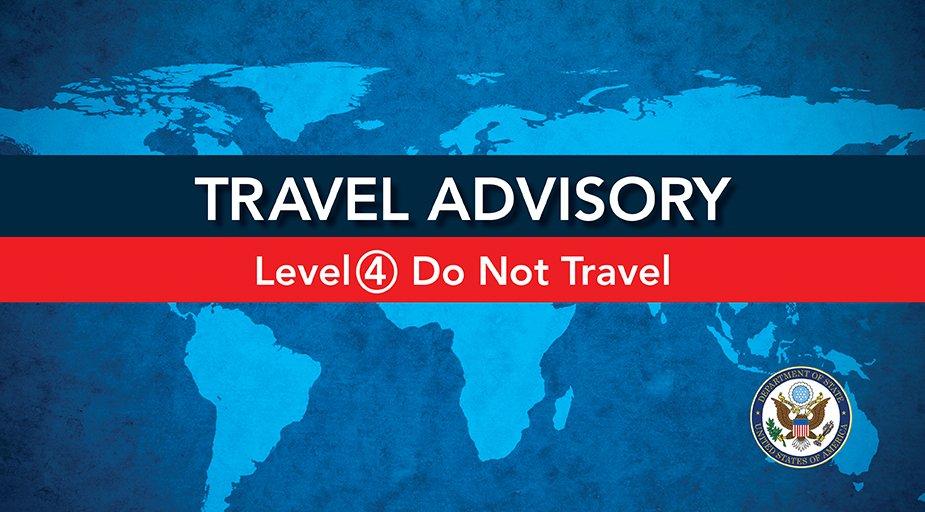 Travel Advisory Level 4 - Do not Travel