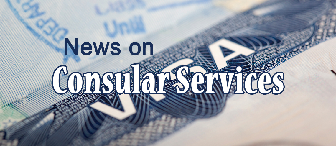 News on Consular Services
