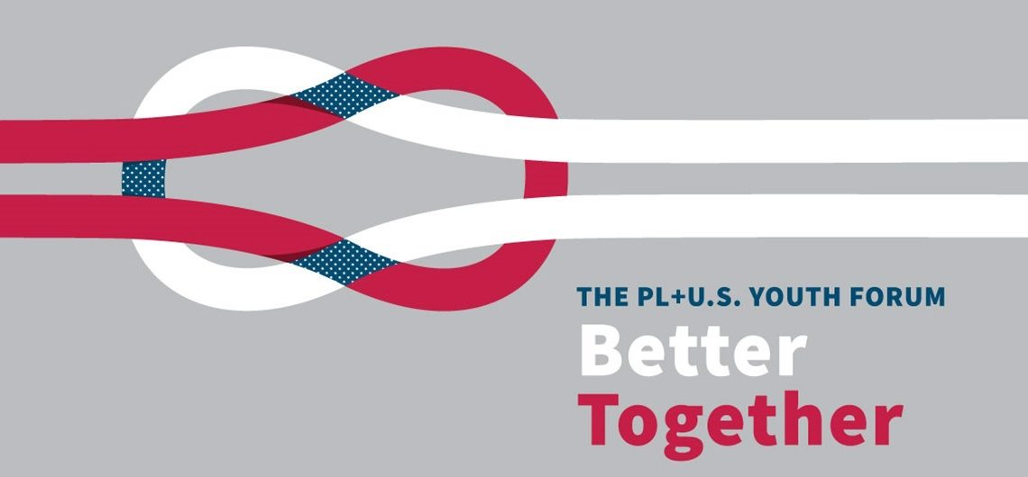 "PL+U S  Youth Forum: ""Better Together"" and Opening of"