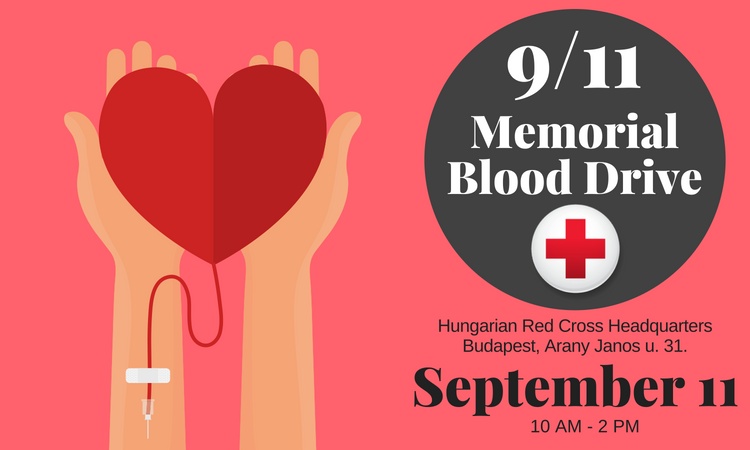 two hands holding a hear while blood is taken from the left arm, text: 9/11 memorial blood drive, Hungarian Red Cross Budapest headquarters, 5th district, Arany János u. 31., September 11, 10AM-2PM
