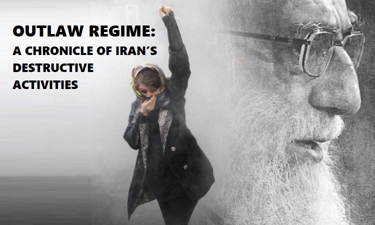 Outlaw Regime: A Chronicle of Iran's Destructive Activities