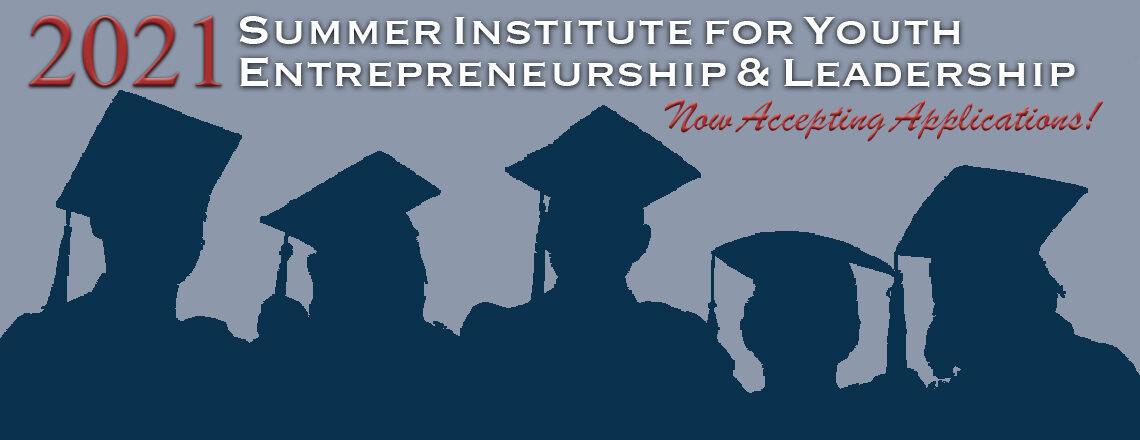 2021 Summer Institute for Youth Entrepreneurship and Leadership