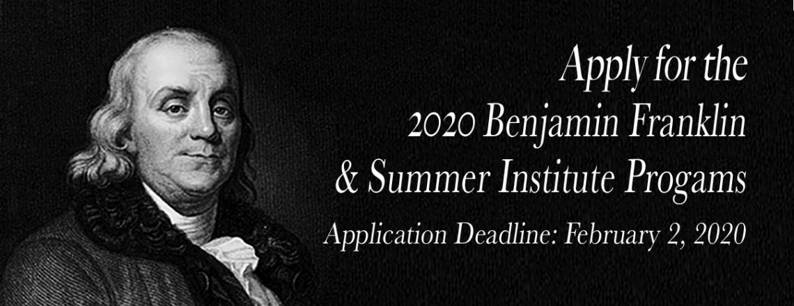 Apply for the 2020 Benjamin Franklin and Summer Institute Programs