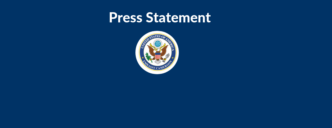 U.S. Embassy Statement on the Burning of the Kumba District Hospital in Southwest Region