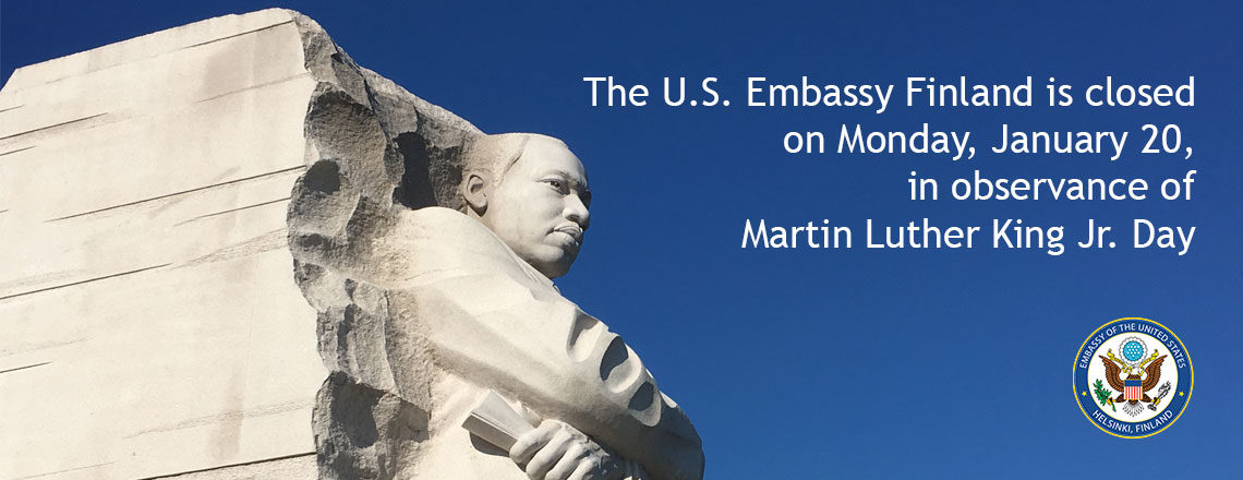The U.S. Embassy Finland is closed on Monday, January 20