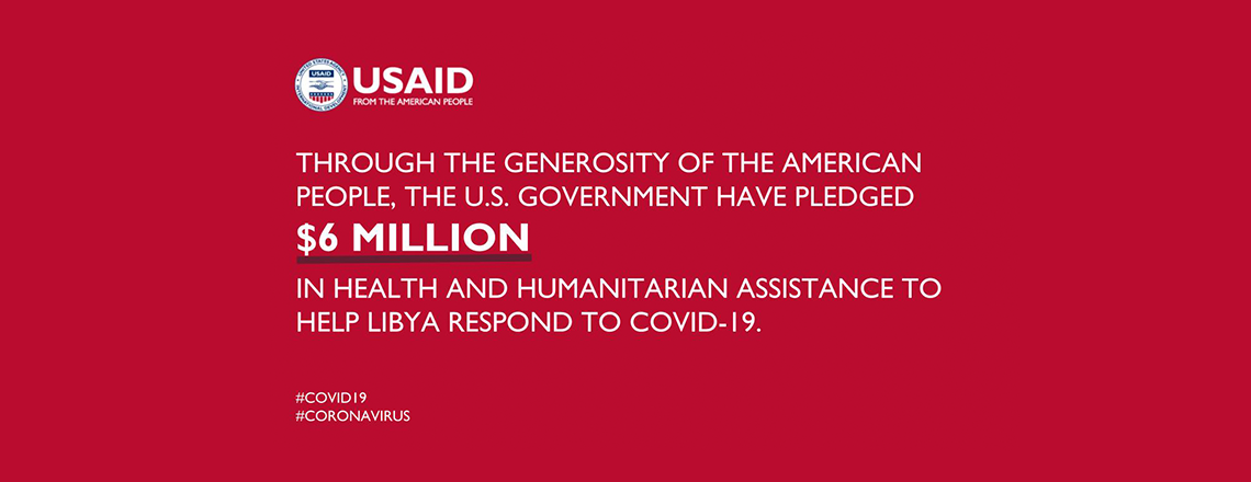 The US Commits $6 million USD in humanitarian assistance to Libya for the COVID-19 respons