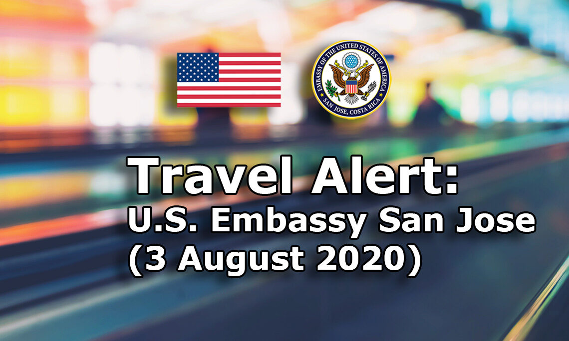 Travel Alert: Information on Gradual Reopening of Air Travel To Costa Rica. Information on CV-19 Restrictions for August and August Repatriation Flights