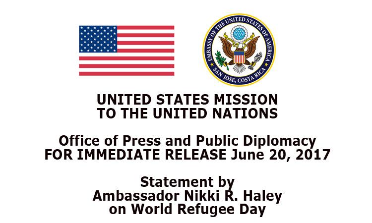 Statement by Ambassador Nikki R. Haley on World Refugee Day