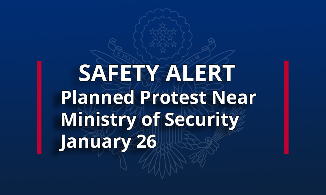 Security Alert:Planned Protest Near Ministry of Security - January 26