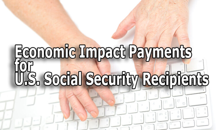 Economic Impact Payments for U.S. Social Security Recipients