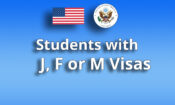 Students with a J, F or M category of visa