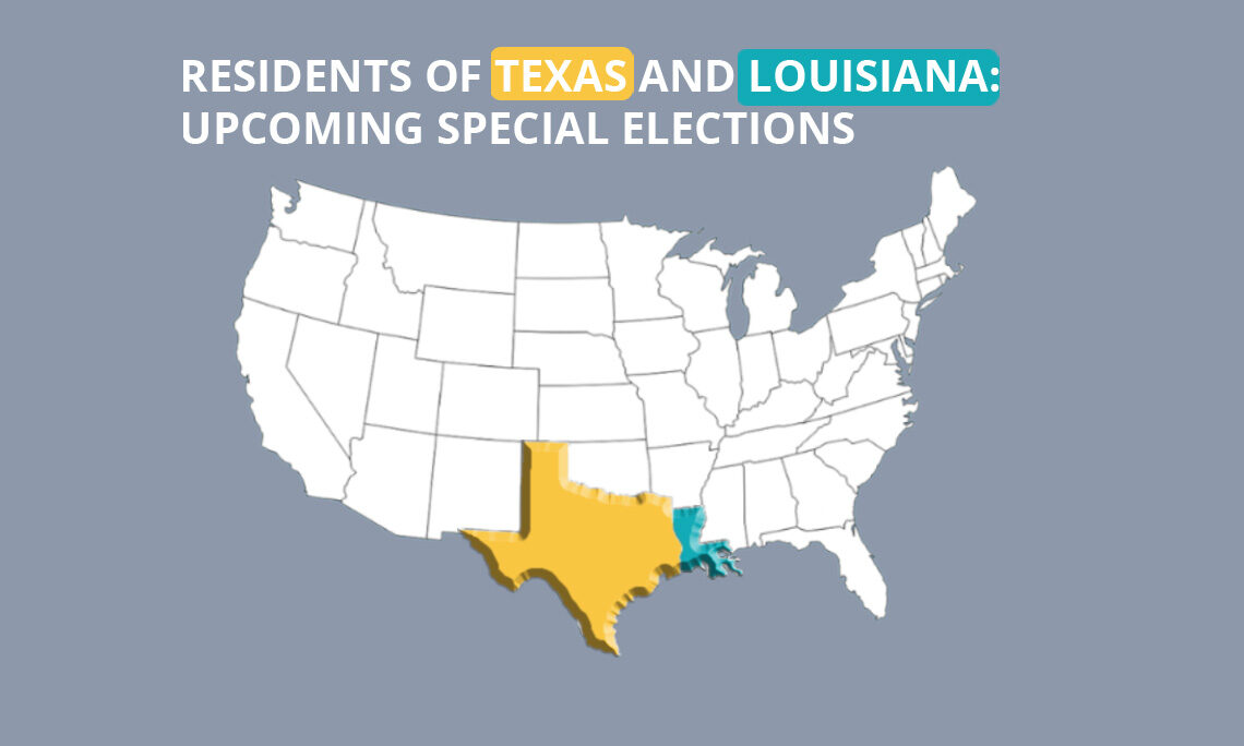 RESIDENTS OF TEXAS AND LOUISIANA: UPCOMING SPECIAL ELECTIONS