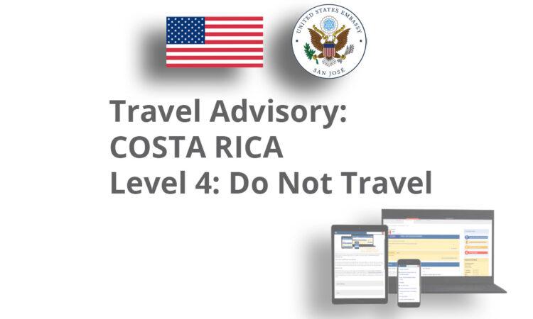 Travel Advisory: COSTA RICA -- Level 4: Do Not Travel