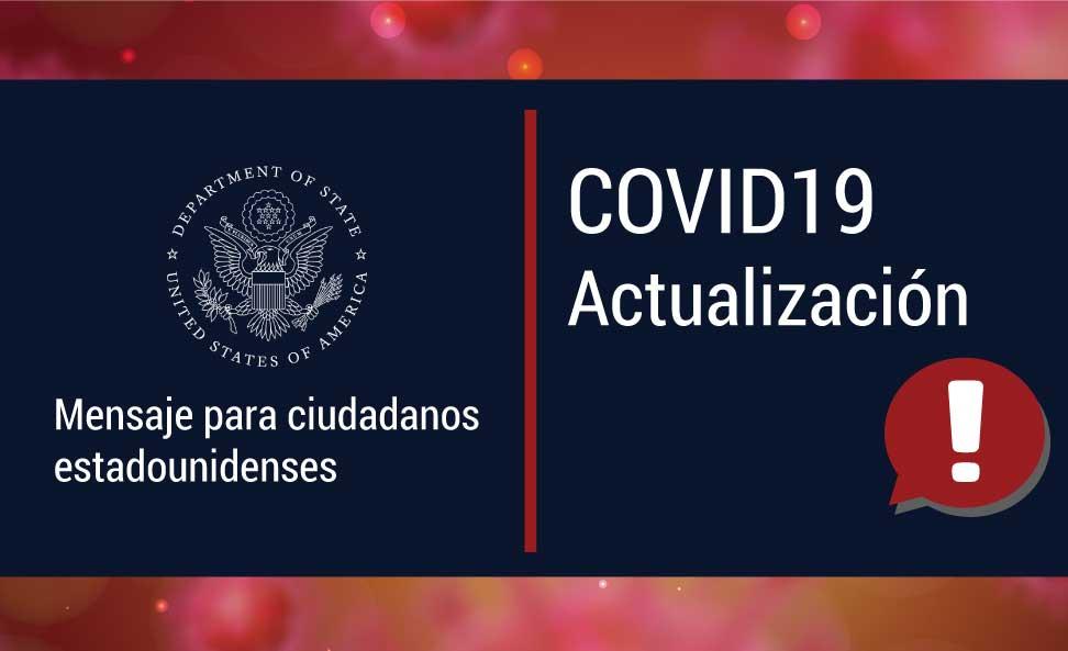 Informacion Sobre Covid 19 Embajada Y Consulados De Estados Unidos En Mexico