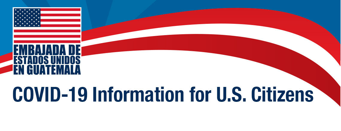 COVID-19 Information for U.S. Citizens in Guatemala