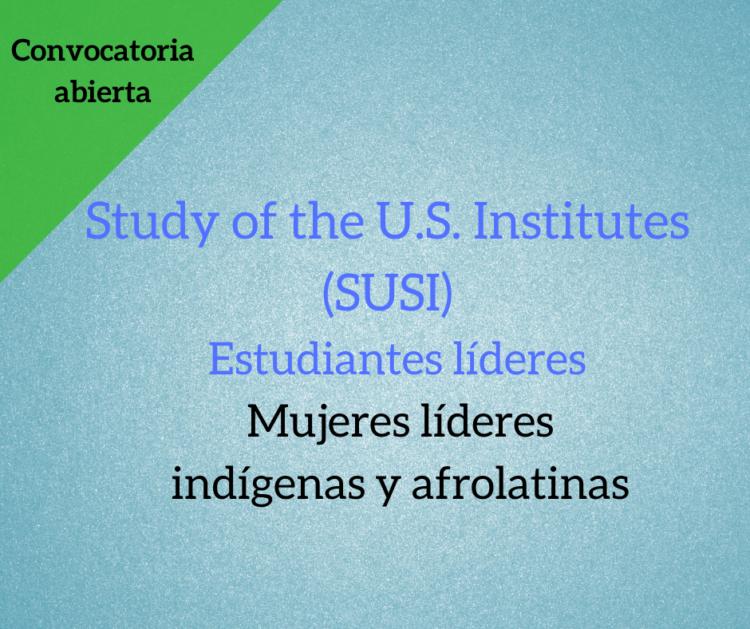 SUSI: Líderes estudiantiles - Mújeres líderes-Indígenas y Afrodescendientes