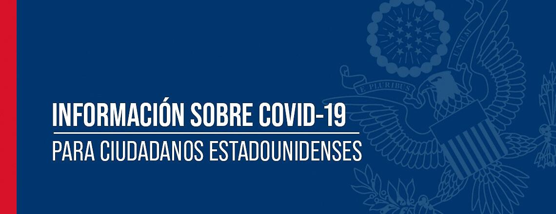 Información sobre COVID-19 para ciudadanos de EE.UU.